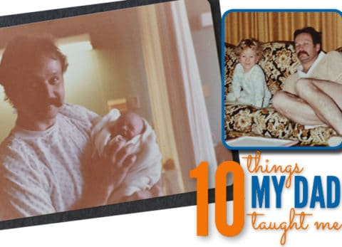 Dads are a wealth of information. Here are 10 things my dad taught me, perfect for father's day.